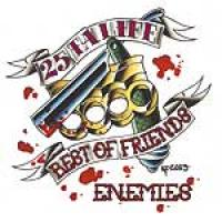 Best of Friends/Ennemies de 25 Ta Life - Hardcore