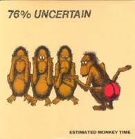Estimated Monkey Time de 76% Uncertain - Hardcore