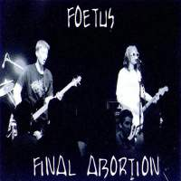 Final Abortion de Foetus - Punk-Rock