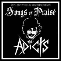Songs Of Praise (25e anniversaire réedition) de Adicts - Punk-Rock
