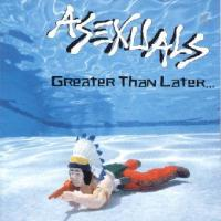 Greater Then Later de Asexuals - Punk-Hardcore