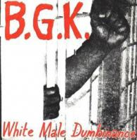 White Male Dumbinance de B.G.K. - Punk-Hardcore