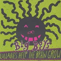 Lullabies Help The Brain Grow de Big Boys - Punk-Rock