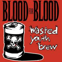 Wasted Youth Brew de Blood for Blood - Hardcore