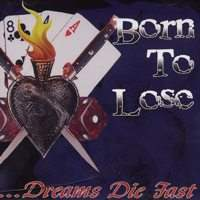 Dreams Die Fast de Born To Lose - Punk-Rock