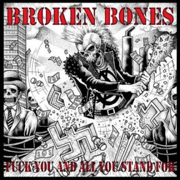 Fuck You! And Everything You Stand For de Broken Bones - Punk-Hardcore