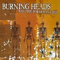 Bad Time For Human Kind de Burning Heads - Hardcore
