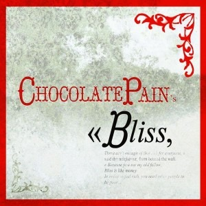 Bliss de Chocolate Pain - Noise
