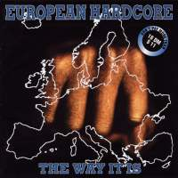 European Hardcore, The Way It Is - Compiltation/Split