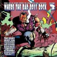 Where The Bad Boys Rock volume 3 - Compiltation/Split