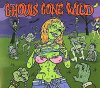 Ghouls Gone Wild - Compiltation/Split