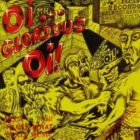 Oi! Glorious Oi! - Compiltation/Split