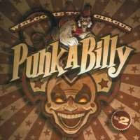 Welcome To Circus Punk-A-Billy Vol. 2 - Compiltation/Split
