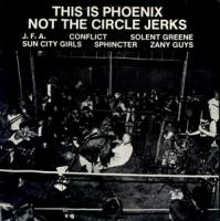 This is Phoenix Not the Circle Jerks - Compiltation/Split