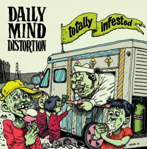 Chronique de Totally Infested de Daily Mind Distortion