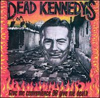 Chronique de Give Me Convenience or Give Me Death de Dead Kennedys