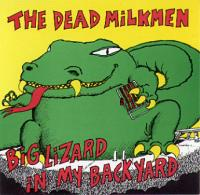 Big Lizard In My Backyard de Dead Milkmen - Punk-Rock