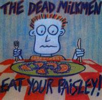 Eat Your Paisley de Dead Milkmen - Punk-Rock