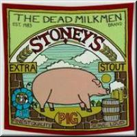 Stoney's Extra Stout Pig de Dead Milkmen - Pop / Rock