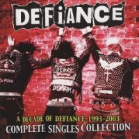 A Decade of Defiance: Complete Singles Collection de Defiance - Street Punk / Oï