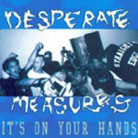 It's On Your Hands de Desperate Measures - Hardcore