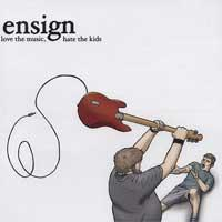 Love The Music, Hate The Kids de Ensign - Hardcore