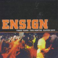 Three Years Two Months Eleven Days de Ensign - Hardcore