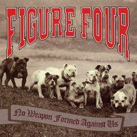 No Weapon Formed Against Us de Figure Four - Hardcore