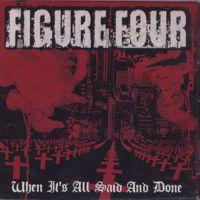 When It's All Said And Done de Figure Four - Hardcore
