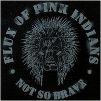 Not So Brave de Flux of Pink Indians - Street Punk / Oï