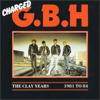 Clay Years 1981-1984 de GBH - Street Punk / Oï