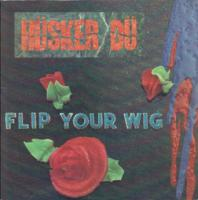 Flip Your Wig de Hüsker Dü - Punk-Hardcore