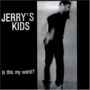 Is This My World? de Jerry's Kids - Hardcore