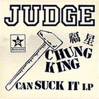 Chung King Can Suck It de Judge - Hardcore