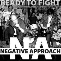 Ready to Fight: Demo, Live and Unreleased 1981-83 de Negative Approach - Punk-Hardcore