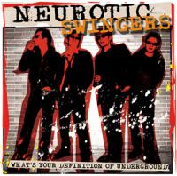 What's your definition of undeground ? de Neurotic Swingers - Rock'n Roll / Rockabilly