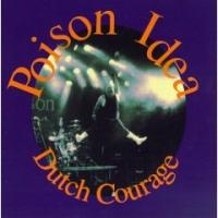 Dutch Courage de Poison Idea - Hardcore