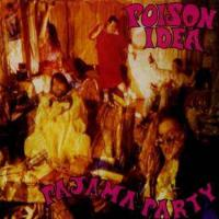 Pajama Party de Poison Idea - Hardcore