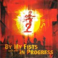 By My Fists split with In Progress - Compiltation/Split