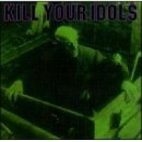 Kill Your Idols/The Nerve Agents - Compiltation/Split