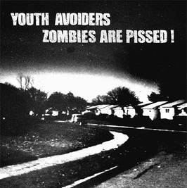 Youth Avoiders / Zombies Are Pissed! - Compiltation/Split