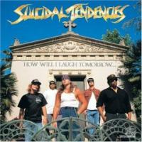 How Will I Laugh Tomorrow If I Can't Even Smile Today? de Suicidal Tendencies - Métal / Death