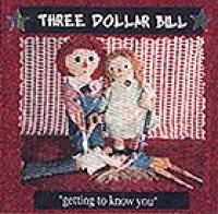 Getting to Know You de Three Dollar Bill - Pop / Rock