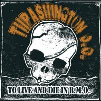 To Live and Die in BMO de Thrashington D.C. - Punk-Hardcore