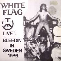 Live! Bleedin' In Sweden 1986 de White Flag - Punk-Rock