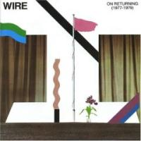 On Returning (1977-1979) de Wire - Punk-Rock
