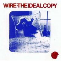 The Ideal Copy de Wire - Punk-Rock