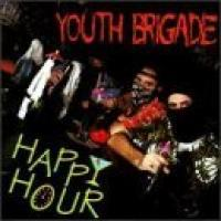 Happy Hour de Youth Brigade - Hardcore