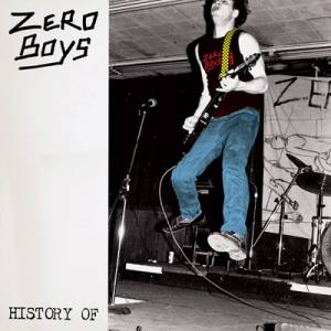 History of the Zero Boys de Zero Boys - Punk-Hardcore