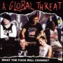 What the Fuck Will Change? de A Global Threat - Street Punk / Oï